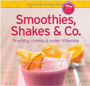 smoothies, shakes und co