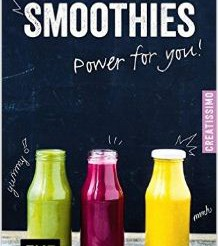 Smoothies – Power for you! (Creatissimo). Irina Pawassar